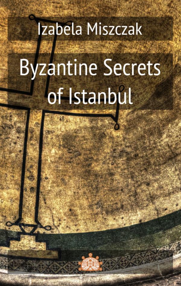 Byzantine Secrets of Istanbul